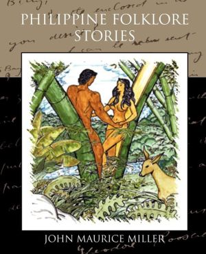Philippine Folklore Stories - John Maurice Miller, Contribution by http://en. wikipedia. org/wiki/File:Malakas and Ma Rodsan 18