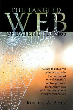 The Tangled Web Of Patent #174465 - Russell A. Pizer