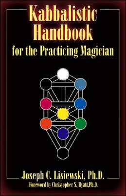 A Kabbalistic Handbook for the Practicing Magician: A Course in the Theory and Practice of Western Magic