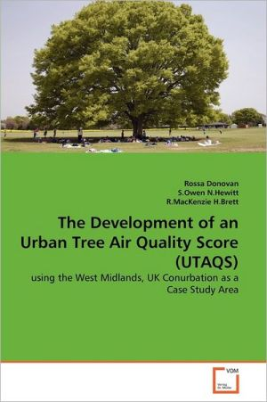 The Development Of An Urban Tree Air Quality Score (Utaqs)