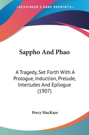 Sappho And Phao - Percy Mackaye
