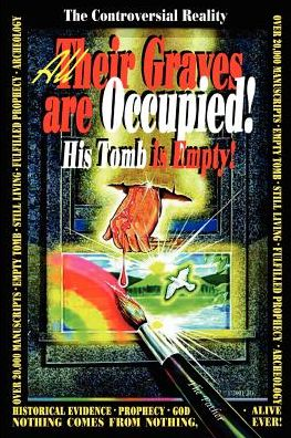 All Their Graves Are Occupied! His Tomb Is Empty!: The Controversial Reality - James Dove
