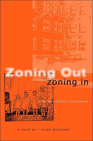 Zoning Out, Zoning In: A Harlem Family Experience - L. Nixon McConnell
