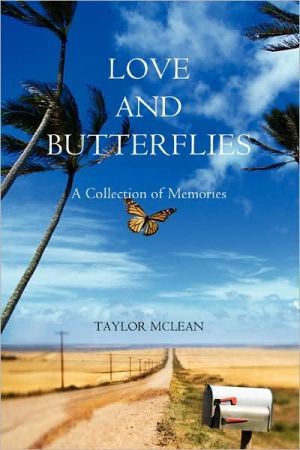 Love and Butterflies:A Collection of Memories - Taylor Marie McLean