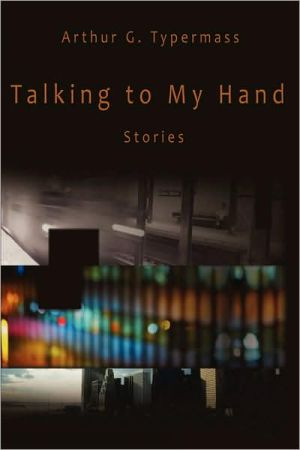 Talking to My Hand: Stories
