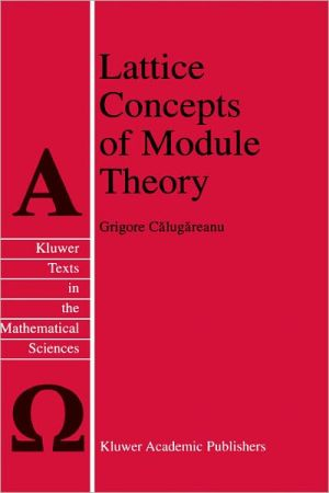 Lattice Concepts of Module Theory - Grigore Calugareanu, G. Calugareanu