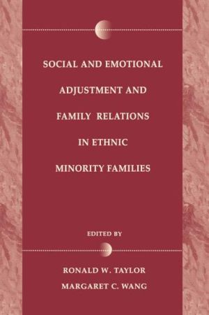 Social and Emotional Adjustment and Family Relations in Ethnic Minority Families - Ronald D. Taylor (Editor), Margaret C. Wang (Editor), Margaret C Wang (Editor)