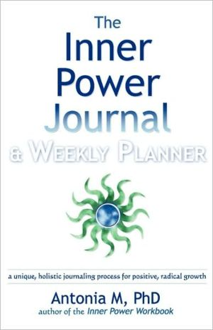 The Inner Power Journal & Weekly Planner - Antonia M