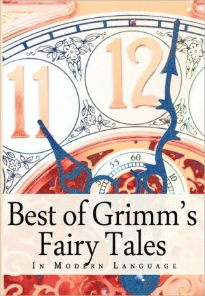 Best of Grimm's Fairy Tales in Modern Language