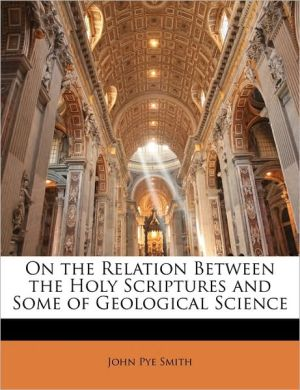 On The Relation Between The Holy Scriptures And Some Of Geological Science