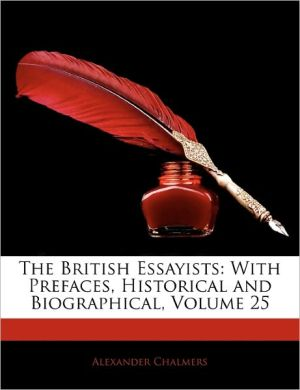 The British Essayists - Alexander Chalmers