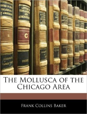The Mollusca Of The Chicago Area - Frank Collins Baker