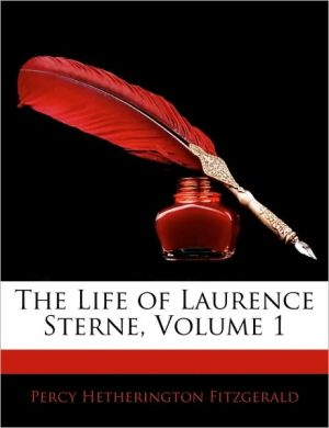 The Life Of Laurence Sterne, Volume 1 - Percy Hetherington Fitzgerald