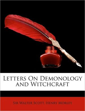 Letters on Demonology and Witchcraft - Walter Scott, Henry Morley