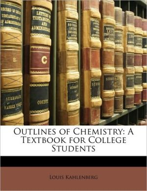Outlines Of Chemistry - Louis Kahlenberg