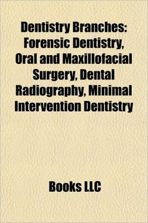 Dentistry branches: Dental anatomy, Dental materials, Dental radiography, Endodontics, Oral hygiene, Oral pathology, Oral surgery, Orthodontics
