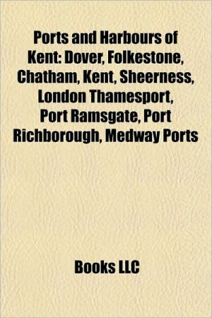 Ports and harbours of Kent: Folkestone, Port of Dover, Chatham, Kent, Strait of Dover, Sheerness, Ramsgate, The Harvey Grammar School