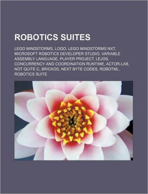 Robotics suites: Lego Mindstorms, Logo, Lego Mindstorms NXT, Microsoft Robotics Developer Studio, Variable Assembly Language, Player Project, LeJOS, Concurrency and Coordination Runtime, Actor-Lab, Not Quite C, BrickOS, Next Byte Codes, RobotML, Robotics
