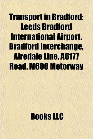 Transport in Bradford: Canals in Bradford, Railway stations in Bradford, Leeds and Liverpool Canal, Leeds Bradford International Airport