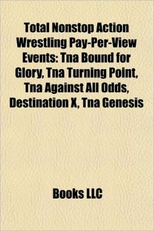 Total Nonstop Action Wrestling pay-per-view events: Against All Odds, Bound for Glory, Destination X, Final Resolution, Hard Justice, Lockdown