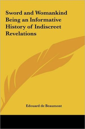 Sword And Womankind Being An Informative History Of Indiscreet Revelations