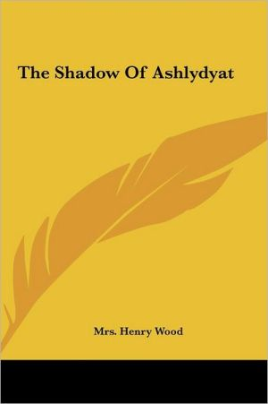 The Shadow of Ashlydyat - Henry Wood