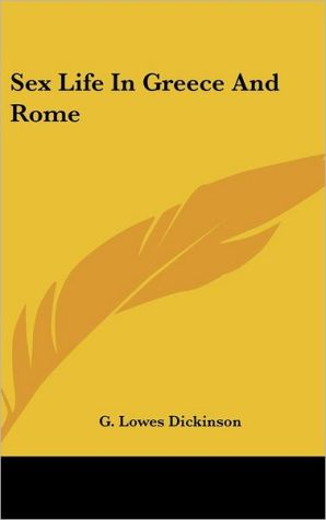 Sex Life In Greece And Rome - G. Lowes Dickinson