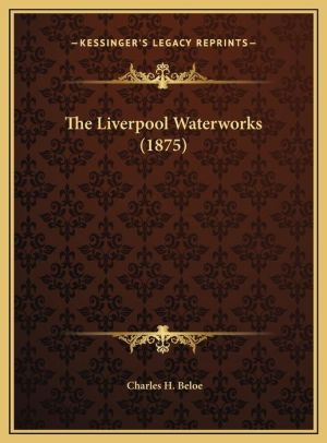 The Liverpool Waterworks (1875)