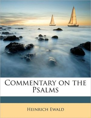 Commentary on the Psalms Volume 1 - Heinrich Ewald