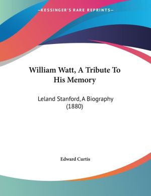 William Watt, A Tribute To His Memory - Edward Curtis