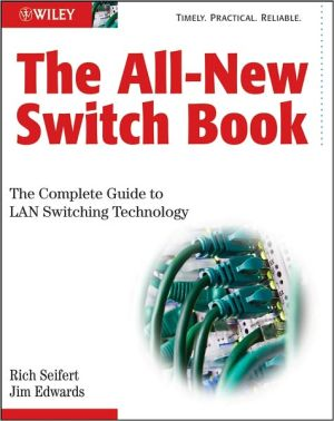 The All-New Switch Book: The Complete Guide to LAN Switching Technology - Rich Seifert, James Edwards