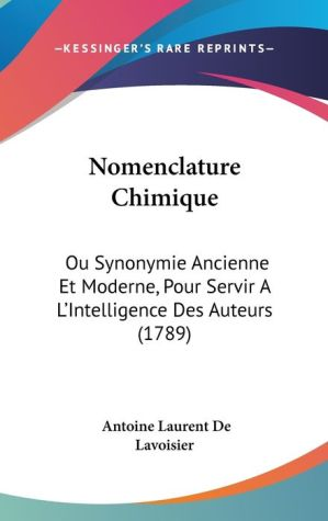 Nomenclature Chimique - Antoine Laurent Lavoisier