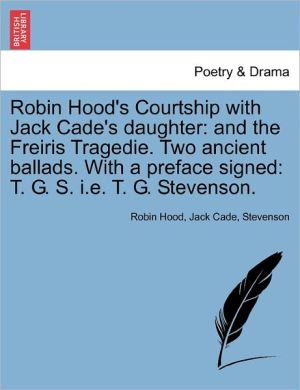 Robin Hood's Courtship With Jack Cade's Daughter