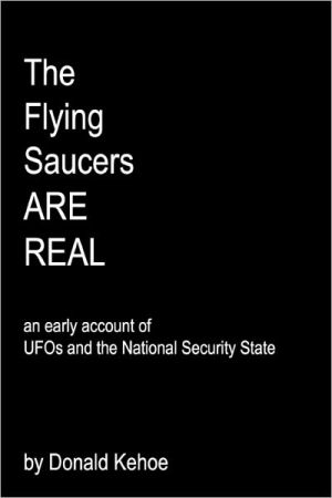 The Flying Saucers Are Real: An Early Account of Ufos and the National Security State