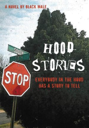Hood Stories: Everybody in the hood has a story to tell
