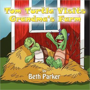 Tom Turtle Visits Grandma's Farm
