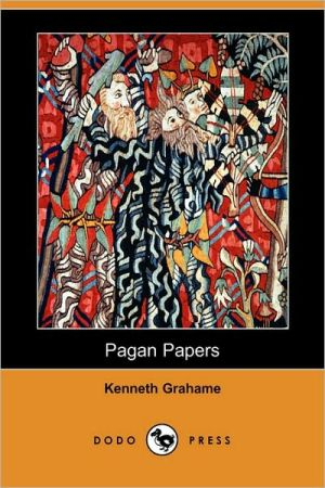Pagan Papers - Kenneth Grahame