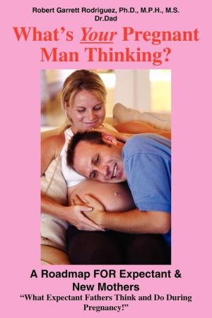 What's Your Pregnant Man Thinking? - Robert Garrett Rodriguez