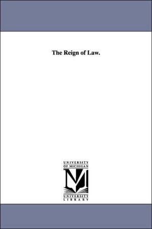 The Reign of Law - George Douglas Campbell Argyll