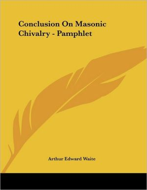Conclusion on Masonic Chivalry - Pamphlet