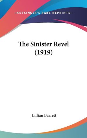 The Sinister Revel - Lillian Barrett