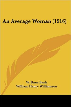 An Average Woman (1916) - W. Dane Bank, William Henry Williamson