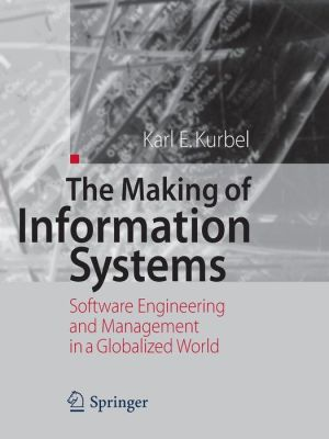 The Making of Information Systems: Software Engineering and Management in a Globalized World