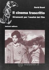 Il cinema trascritto. Strumenti per l'analisi del film - Bruni David