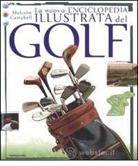 La nuova enciclopedia illustrata del golf - Campbell Malcom