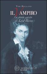 Il vampiro. La storia segreta di Lord Byron - Holland Tom