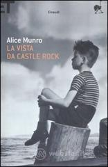 La vista da Castle Rock - Munro Alice
