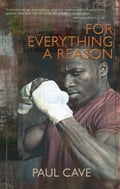 For Everything A Reason - Paul Cave