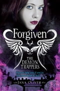 The Demon Trappers: Forgiven - Jana Oliver