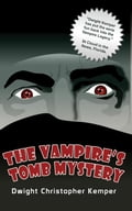 The Vampire's Tomb Mystery - Kemper, Dwight